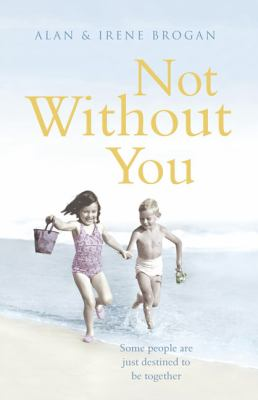 Not Without You: Some People Are Just Destined to Be Together 9780340976395