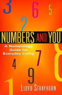Numbers and You: A Numerology Guide for Everyday Living 9780345419118