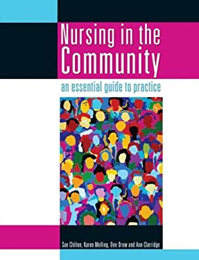 Nursing in the Community: An Essential Guide to Practice 9780340810439