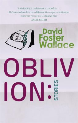 Oblivion: Stories. David Foster Wallace
