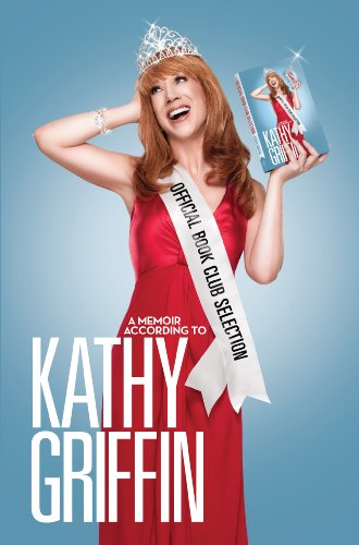 Official Book Club Selection: A Memoir According to Kathy Griffin 9780345518514