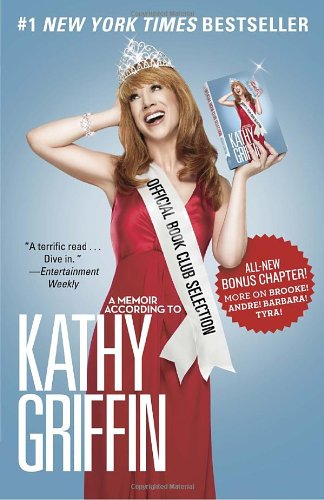 Official Book Club Selection: A Memoir According to Kathy Griffin 9780345518569