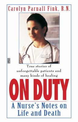 On Duty: A Nurse's Notes on Life and Death 9780345470393