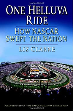 One Helluva Ride: How NASCAR Swept the Nation 9780345499882