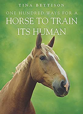 One Hundred Ways for a Horse to Train Its Human 9780340908624