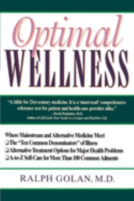 Optimal Wellness: Where Mainstream and Alternative Medicine Meet 9780345358745