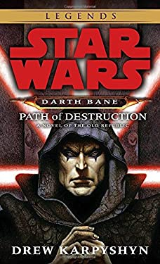 Path of Destruction: A Novel of the Old Republic 9780345477378
