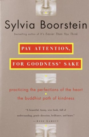 Pay Attention, for Goodness' Sake: The Buddhist Path of Kindness 9780345448118