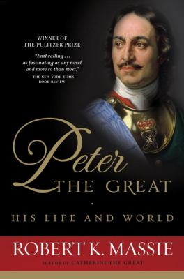 Peter the Great: His Life and World 9780345298065