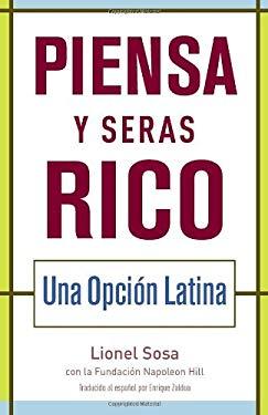 Piensa y Seras Rico: Una Opcion Latina 9780345485625