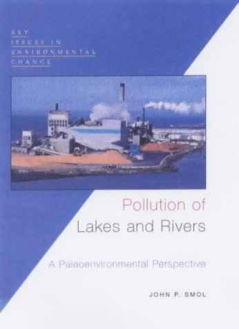 Pollution of Lakes and Rivers: A Paleoenvironmental Perspective 9780340691670