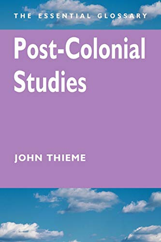 Post-Colonial Studies: The Essential Glossary 9780340761748