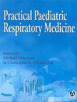 Practical Paediatric Respiratory Medicine 9780340741269