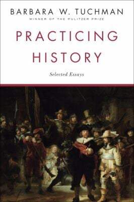Practicing History: Selected Essays 9780345303639
