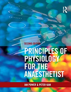 Principles of Physiology for the Anaethetist 9780340887998