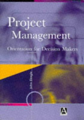Project Management: Orientation for Decision Makers 9780340677704
