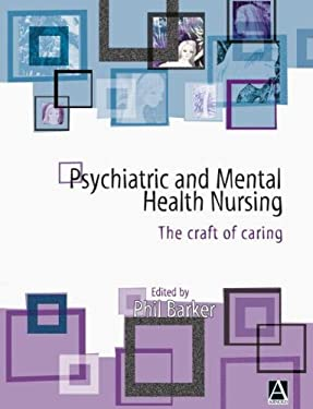 Psychiatric and Mental Health Nursing : The Craft of Caring