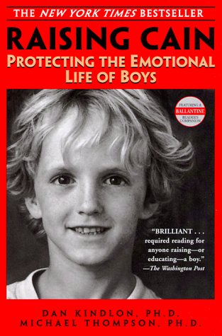 Raising Cain: Protecting the Emotional Life of Boys 9780345434852