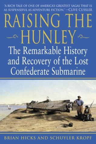 Raising the Hunley: The Remarkable History and Recovery of the Lost Confederate Submarine 9780345447722