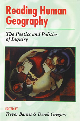 Reading Human Geography: The Poetics and Politics of Inquiry 9780340632086