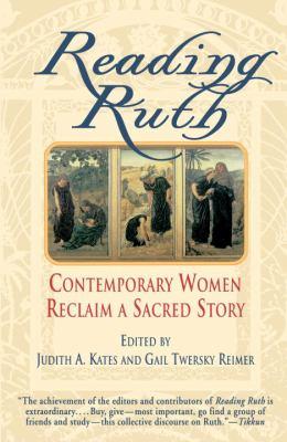 Reading Ruth: Contemporary Women Reclaim a Sacred Story 9780345380326