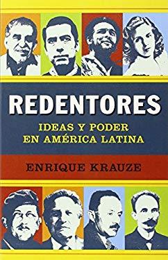 Redentores: Ideas y Poder en America Latina 9780345802446