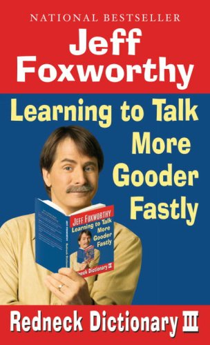 Redneck Dictionary III: Learning to Talk More Gooder Fastly 9780345498496