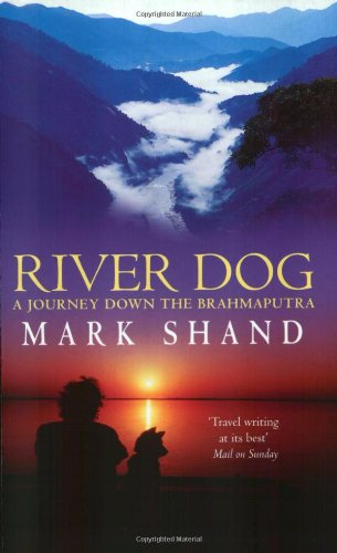 River Dog: A Journey Down the Brahmaputra 9780349115146