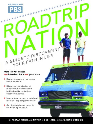 Roadtrip Nation: A Guide to Discovering Your Path in Life 9780345496386
