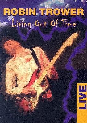 Robin Trower: Living Out of Time