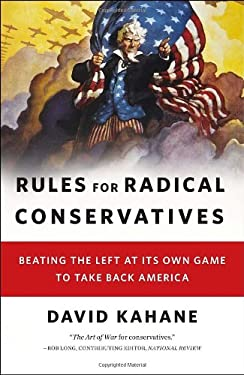 Rules for Radical Conservatives: Beating the Left at Its Own Game to Take Back America 9780345521866