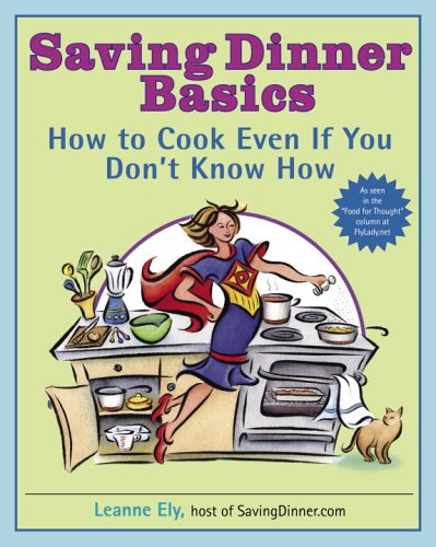 Saving Dinner Basics: How to Cook Even If You Don't Know How 9780345485434