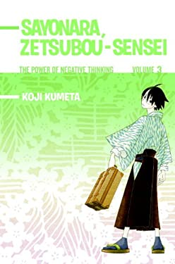 Sayonara, Zetsubou-Sensei, Volume 3: The Power of Negative Thinking 9780345510242