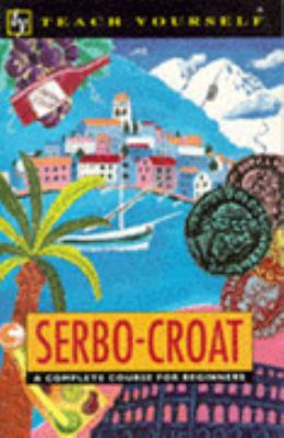 Serbo-Croat: A Complete Course for Beginners 9780340568033