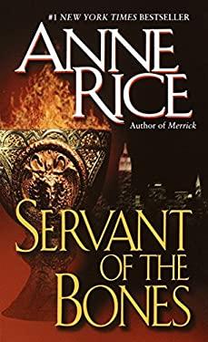 Servant of the Bones - Rice, Anne
