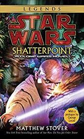 Shatterpoint: Star Wars: A Clone Wars Novel 1063275