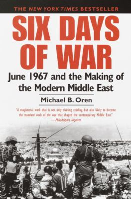 Six Days of War: June 1967 and the Making of the Modern Middle East 9780345461926
