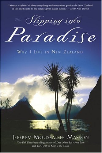 Slipping Into Paradise: Why I Live in New Zealand 9780345466341