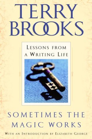 Sometimes the Magic Works: Lessons from a Writing Life 9780345465511