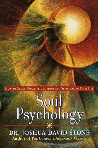 Soul Psychology: How to Clear Negative Emotions and Spiritualize Your Life 9780345425560