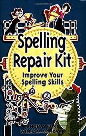 Spelling Repair Kit: Improve Your Spelling Skills