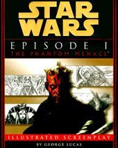 Star Wars Episode I the Phantom Menace Illustrated Screenplay 1061574