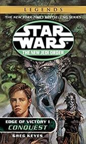 Conquest: Star Wars (the New Jedi Order: Edge of Victory, Book I) 1061388
