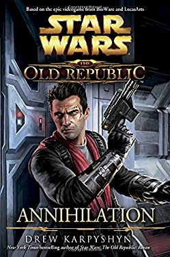 Annihilation: Star Wars (the Old Republic) 9780345529411
