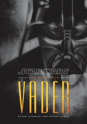Star Wars: The Complete Vader 9780345511041