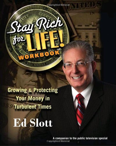 Stay Rich for Life! Workbook: Growing & Protecting Your Money in Turbulent Times 9780345514431