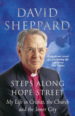 Steps Along Hope Street: My Life in Cricket, the Church and the Inner City 9780340861172