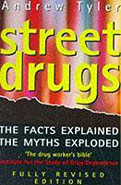 Street Drugs: The Facts Explained, the Myths Exploded 9780340609750