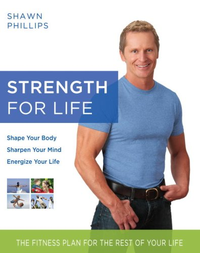 Strength for Life: The Fitness Plan for the Rest of Your Life 9780345498465