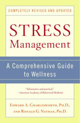 Stress Management: A Comprehensive Guide to Wellness 9780345468918